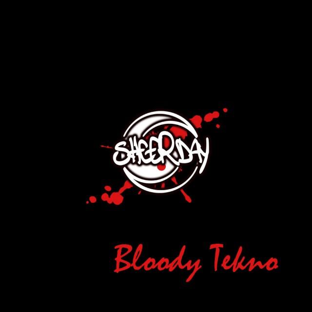 Sheerday - Bloody Tekno